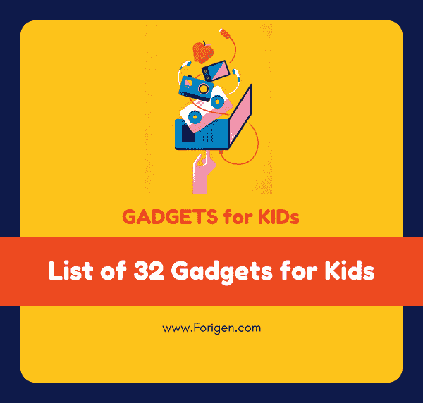 List of gadgets for Kids - Kids gadgets