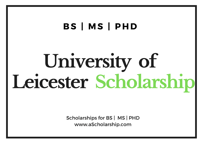 University of Leicester Scholarships for international ...