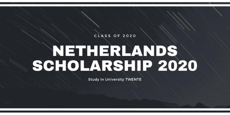 Netherlands Scholarship 2020 - Twente University Scholarship