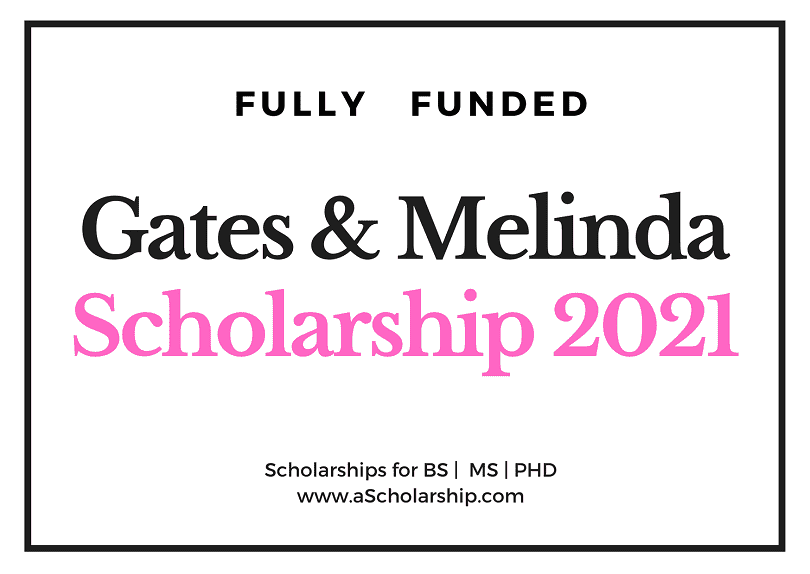 Gates and Melinda Scholarship 2020-2021 - Call for Applications